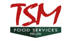 TSM FOOD SERVICES PTE LTD